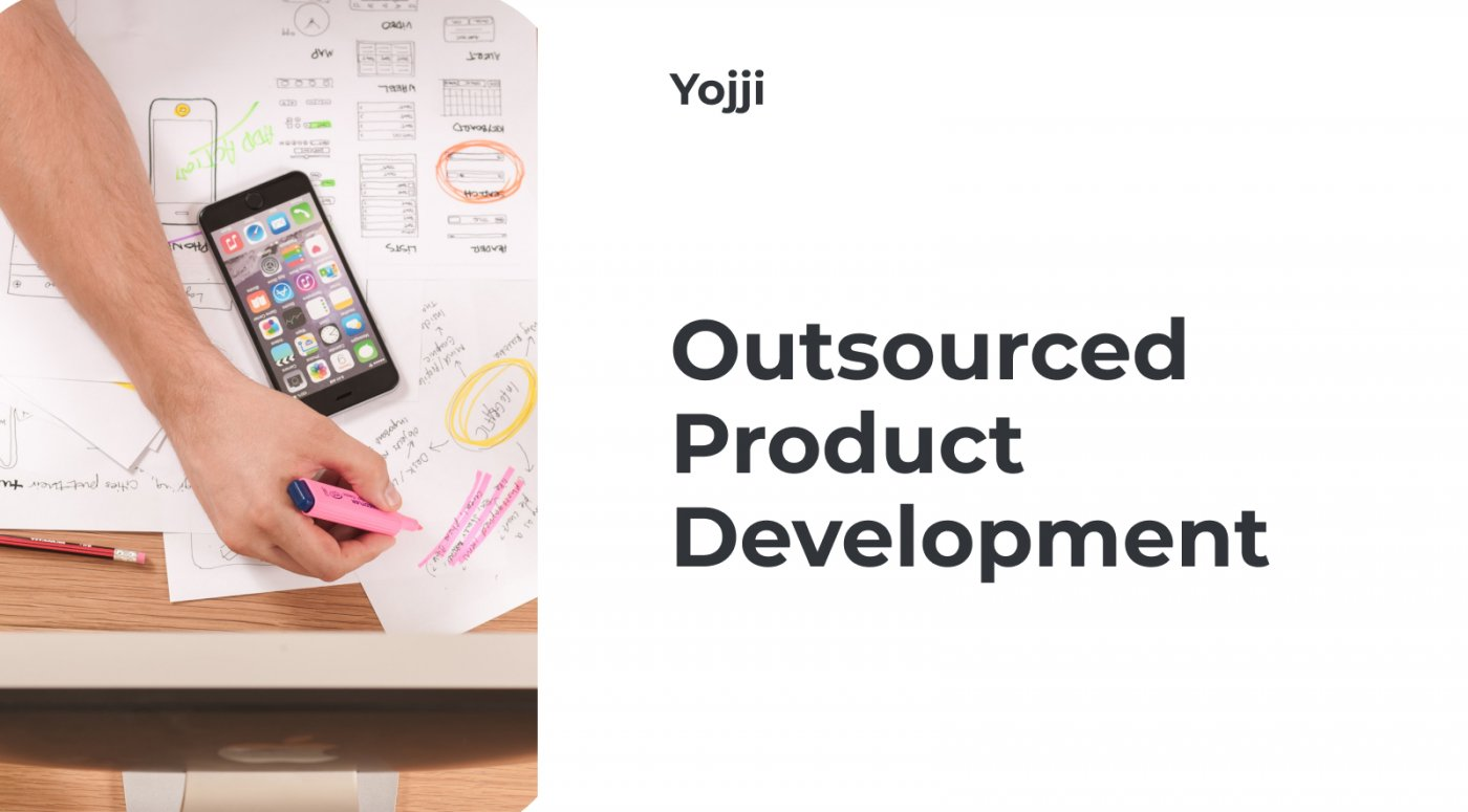 Outsourced Product Development: All The Key Points In One Place