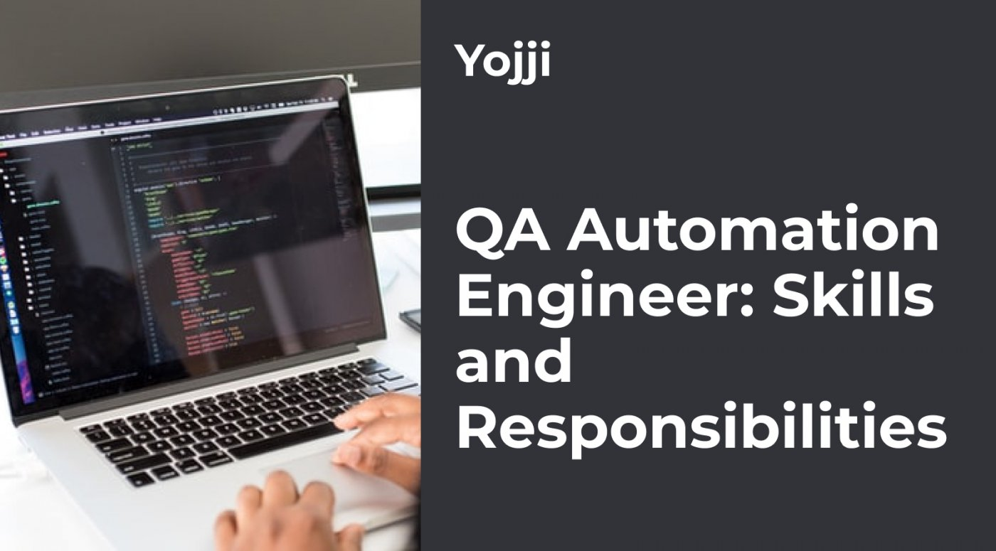 QA Automation Engineer: Skills and Responsibilities